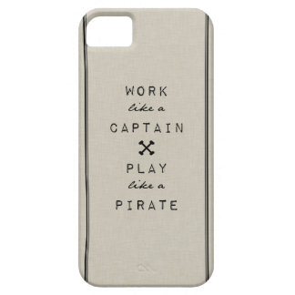 Work Like A Captain Play Like A Pirate iPhone 5 Case
