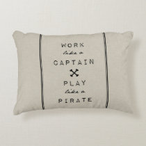 Work Like A Captain Play Like A Pirate Decorative Pillow