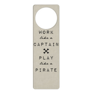 Work Like A Captain Play Like A Pirate Door Hanger