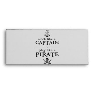 Work Like a Captain, Play Like a Pirate Envelopes