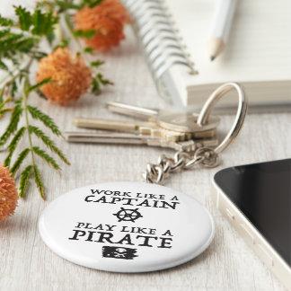 Work Like a Captain, Play Like a Pirate Keychain