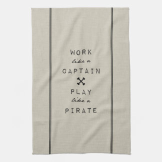 Work Like A Captain Play Like A Pirate Kitchen Towel