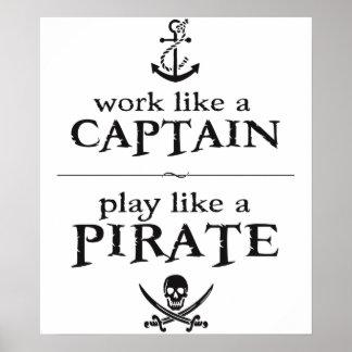 Work Like a Captain, Play Like a Pirate Print