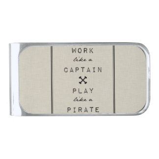 Work Like A Captain Play Like A Pirate Silver Finish Money Clip