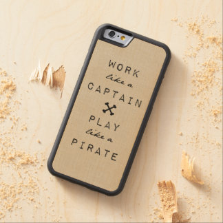 Work Like A Captain Play Like A Pirate Carved® Maple iPhone 6 Bumper Case