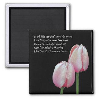 Work Love Dance Sing Tulip Inspirational Magnet