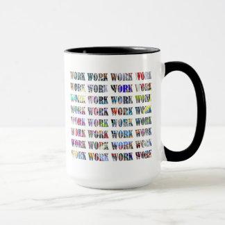 Work Mug - for the Office, Boss, Secretary, etc.