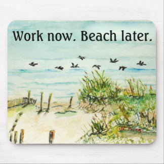 Work Now Beach Later Mousepad