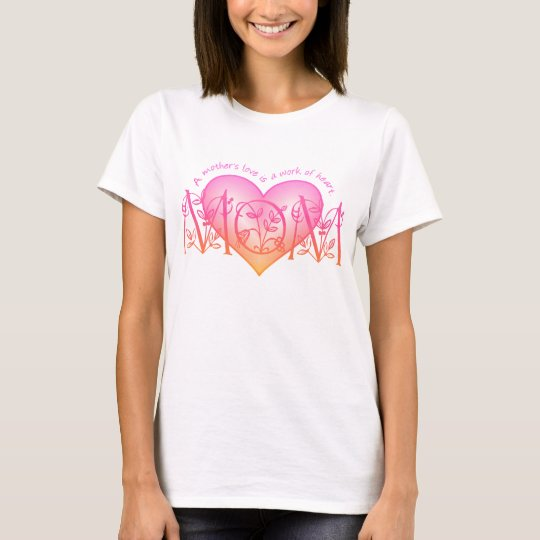 Work Of Heart Mom T-Shirt
