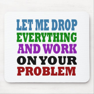 Work On Your Problems Mouse Pad