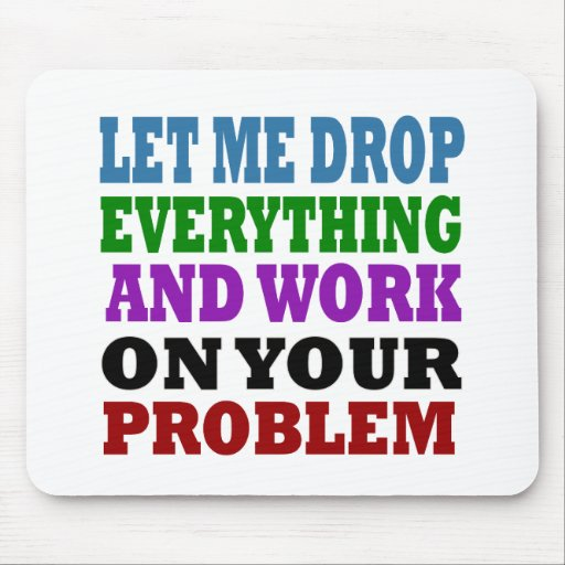 Work On Your Problems Mouse Pads