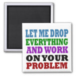 Work On Your Problems Refrigerator Magnets