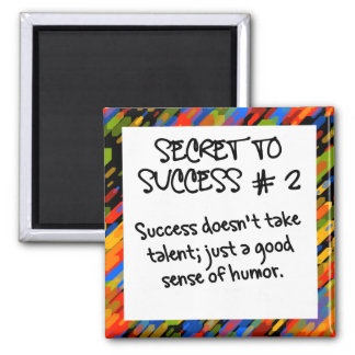 Work on your sense of humor 2 inch square magnet