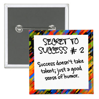 Work on your sense of humor pinback button