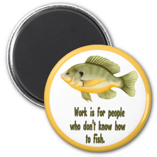 Work or Fish Magnet