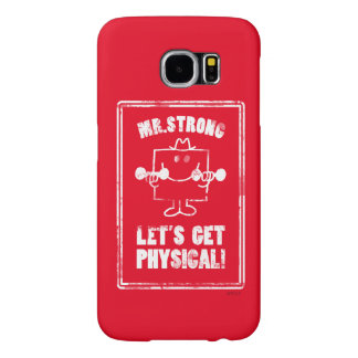 Work Out With Mr. Strong Samsung Galaxy S6 Case