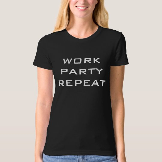 WORK PARTY REPEAT Tee