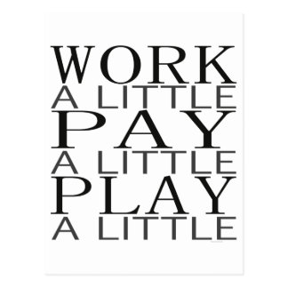Work Pay Play Postcard