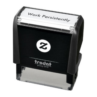 """""""Work Persistently"""" Self Inking Stamp"""