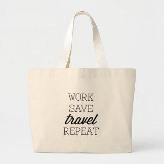 Work Save Travel Repeat Jumbo Tote Bag
