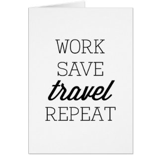 Work Save Travel Repeat Card
