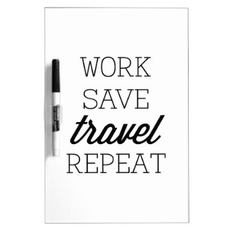 Work Save Travel Repeat Dry Erase Board