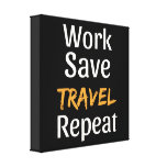 Work Save Travel Repeat Gift - Cool Broke Canvas Print