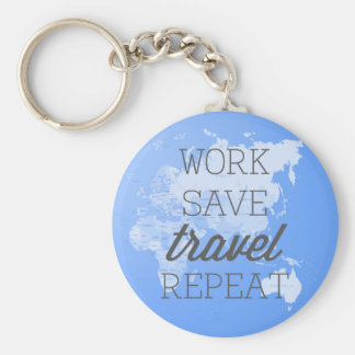 Work Save Travel Repeat Keychain