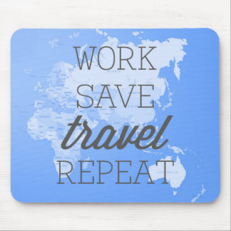 Work Save Travel Repeat Mouse Pad