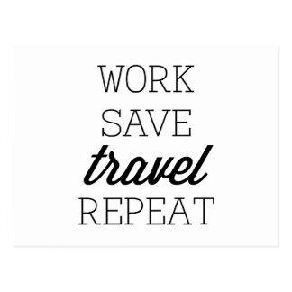 Work Save Travel Repeat Postcard