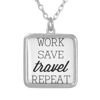 Work Save Travel Repeat Silver Plated Necklace