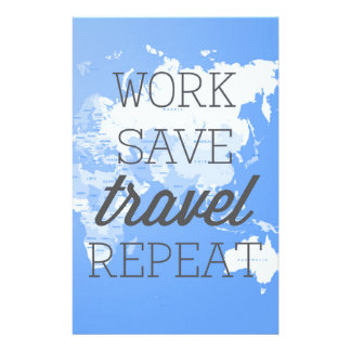 Work Save Travel Repeat Stationery