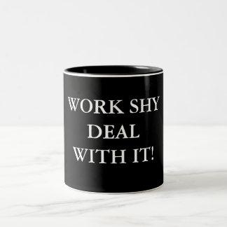 WORK SHY DEAL WITH IT! Two-Tone COFFEE MUG