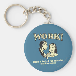 Work: Smaller Than They Appear Keychain