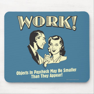 Work: Smaller Than They Appear Mouse Pad