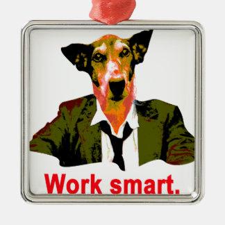 Work smart metal ornament