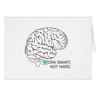 Work smart, not hard greeting card