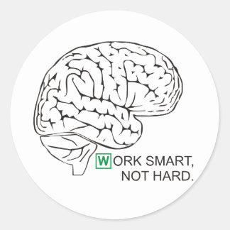 Work smart, not hard classic round sticker