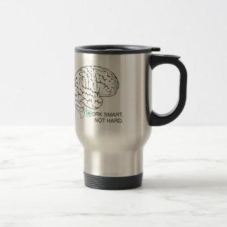 Work smart, not hard travel mug