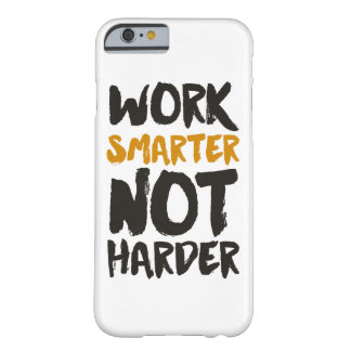 Work Smarter Not Harder Custom Background Color Barely There iPhone 6 Case