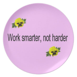 Work Smarter, Not Harder Plate
