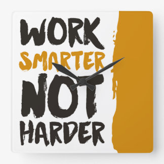 Work Smarter Not Harder Square Wall Clock