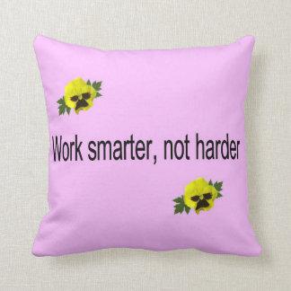 Work Smarter, Not Harder Throw Pillow