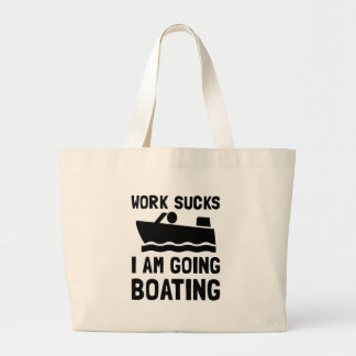 Work Sucks Boating Large Tote Bag