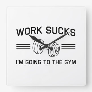 Work Sucks I'm Going To the Gym Square Wall Clocks