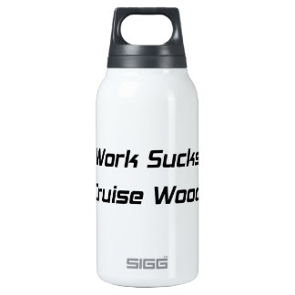 Work Sucks Lets Cruise Woodward Insulated Water Bottle