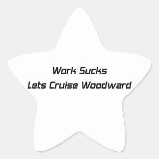 Work Sucks Lets Cruise Woodward Star Sticker