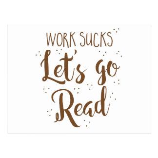 work sucks lets go read! postcard