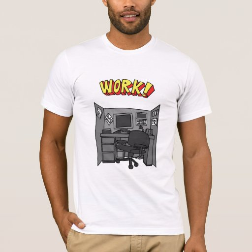 Work t shirt zazzle for T shirt printing mobile al