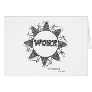 WORK: The Vicious Cycle Card